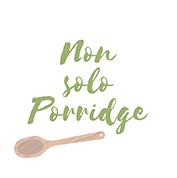 Non solo porridge